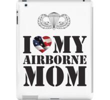 I LOVE MY AIRBORNE MOM iPad Case/Skin