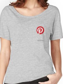 Pinterest: I can stop anytime I want Women's Relaxed Fit T-Shirt