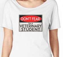 VETERINARY STUDENT NO FEAR VET TRUST ME DON'T WORRY WARNING DANGER Women's Relaxed Fit T-Shirt