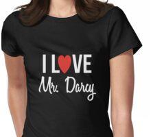 I Love Mr Darcy Jane Austen Pride & Prejudice Womens Fitted T-Shirt