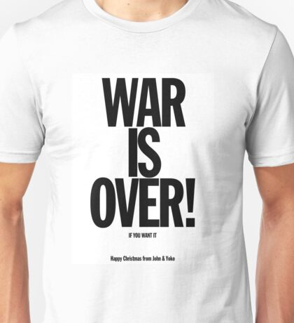 War is Over Unisex T-Shirt