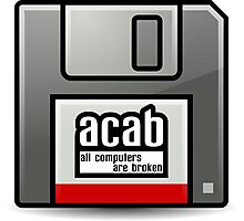 ACAB - All computers are broken Photographic Print