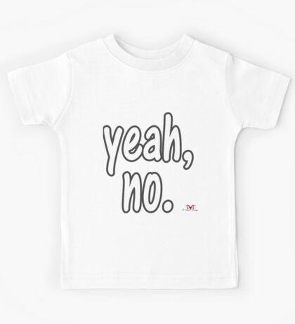 Yeah, no. Kids Tee