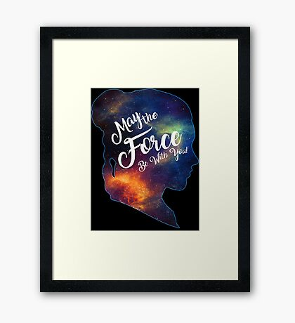 May the Force be With You - Carrie Fisher -Princess Leia Tribute Shirt Framed Print