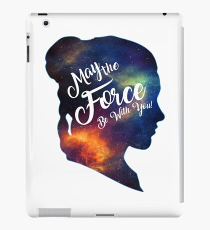 May the Force be With You - Carrie Fisher -Princess Leia Tribute Shirt iPad Case/Skin
