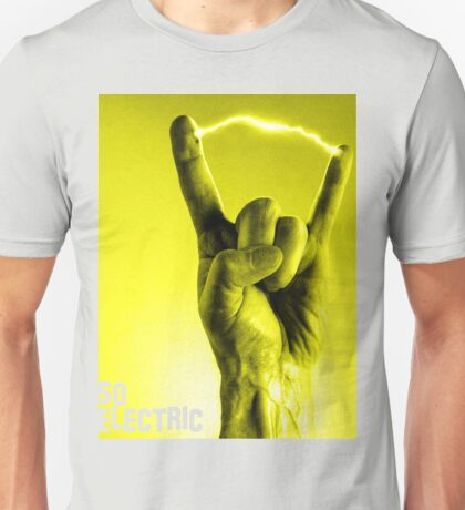 So Electric Unisex T-Shirt