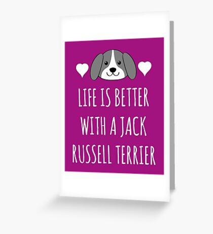 Life Is Better With A Jack Russel Terrier Greeting Card