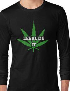 Legalize It Long Sleeve T-Shirt