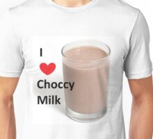 I love Choccy Milk - Choccy milk meme Unisex T-Shirt