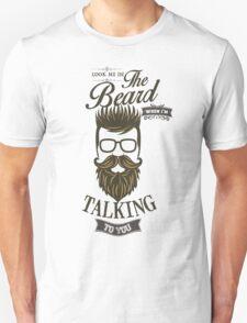 Look me in the Beard Unisex T-Shirt