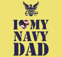 I LOVE MY NAVY DAD One Piece - Short Sleeve