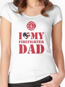 I LOVE MY FIREFIGHTER DAD Women's Fitted Scoop T-Shirt