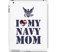 I LOVE MY NAVY MOM iPad Case/Skin