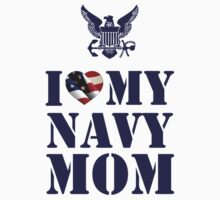 I LOVE MY NAVY MOM by PARAJUMPER