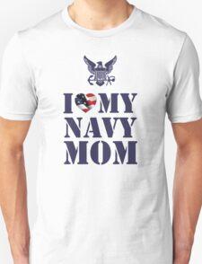I LOVE MY NAVY MOM Unisex T-Shirt