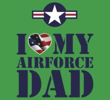 I LOVE MY AIRFORCE DAD Kids Tee