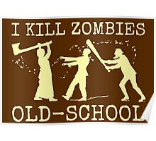 Funny Retro Old School Zombie Killer Hunter Poster