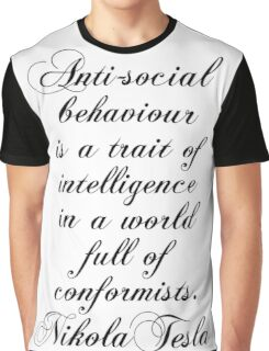 Antisocial behaviour is a trait of intelligence in a world full of comformists - Nikola Tesla Graphic T-Shirt
