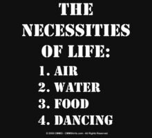 The Necessities Of Life: Dancing - White Text by cmmei