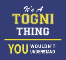 It's A TOGNI thing, you wouldn't understand !! by satro