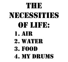 The Necessities Of Life: My Drums - Black Text by cmmei