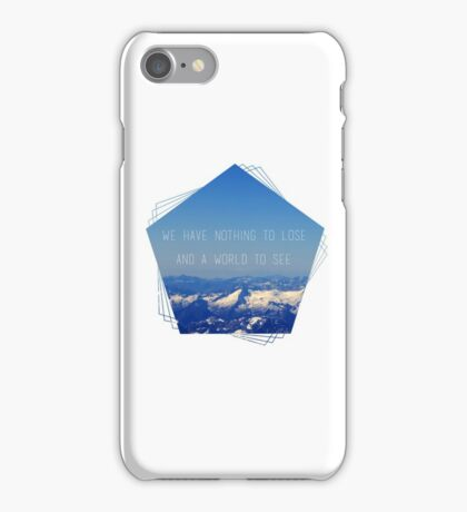 Nothing to Lose iPhone Case/Skin