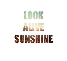 Look Alive Sunshine by kwistabear