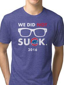 We Did Not Suck. Tri-blend T-Shirt