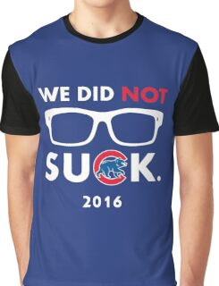 We Did Not Suck. Graphic T-Shirt