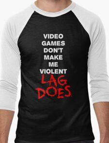 Video Games Don't Make Me Violent - Lag Does T Shirt Men's Baseball ¾ T-Shirt