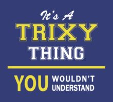 It's A TRIZAH thing, you wouldn't understand !! by satro