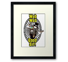 Wub, Wub, Good Sir! Framed Print
