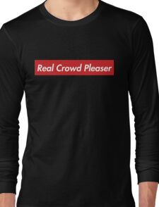 Real Crowd Pleaser Long Sleeve T-Shirt