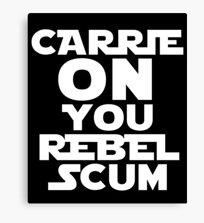"""RIP Carrie Fisher Princess Leia """"Carrie On"""" Canvas Print"""