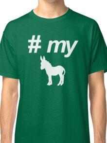 Pound My Donkey Classic T-Shirt