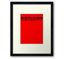 RETCON? Framed Print