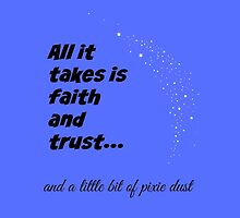 Faith & Trust...and Pixie Dust by WhereMagicLives