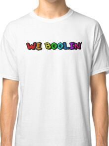 We Boolin Classic T-Shirt
