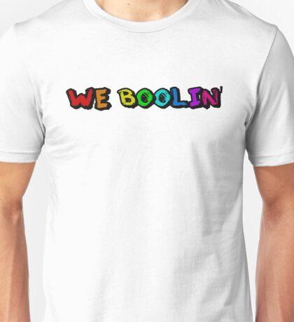 We Boolin Unisex T-Shirt