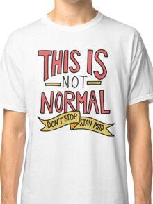 This is normal trump clinton election democrat liberal protest politics Classic T-Shirt