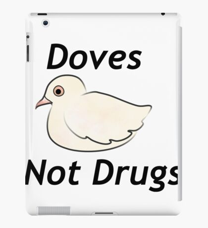 Release Doves Not Drugs iPad Case/Skin