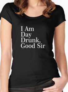 I Am Day Drunk, Good Sir Funny Alcohol Drinking Beer Women's Fitted Scoop T-Shirt