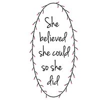 She believed she could so she did in Pink Photographic Print