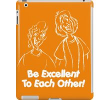 Bill and Ted - Group 02 - Be Excellent To Each Other - White Line Art iPad Case/Skin