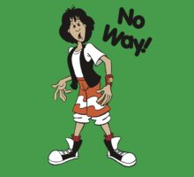 Bill and Ted - Ted - No Way - Black Font by DGArt