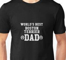 World's Best Boston Terrier Dad Unisex T-Shirt