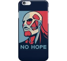 No Hope on Titan iPhone Case/Skin