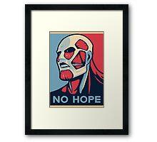 No Hope on Titan Framed Print