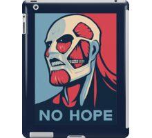 No Hope on Titan iPad Case/Skin
