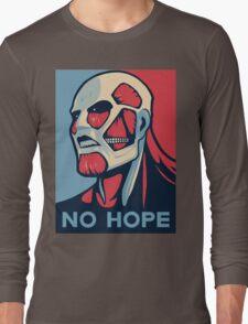 No Hope on Titan Long Sleeve T-Shirt